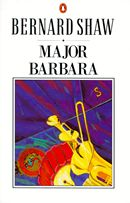 Major Barbara by Bernard Shaw